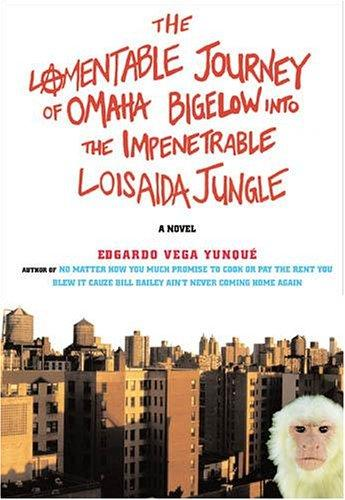 Download The Lamentable Journey of Omaha Bigelow  Into The Impenetrable Loisaida Jungle
