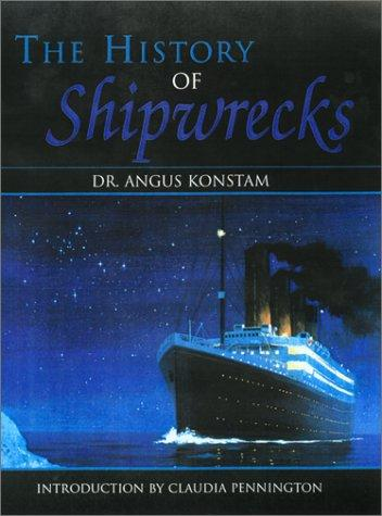 The History of Shipwrecks by Angus Konstam