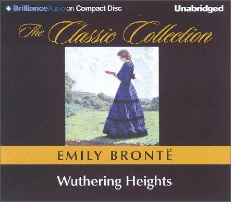Wuthering Heights (The Classic Collection) by Emily Brontë
