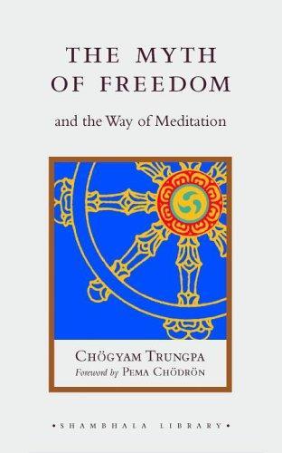 Download The Myth of Freedom and the Way of Meditation (Shambhala Pocket Classics)