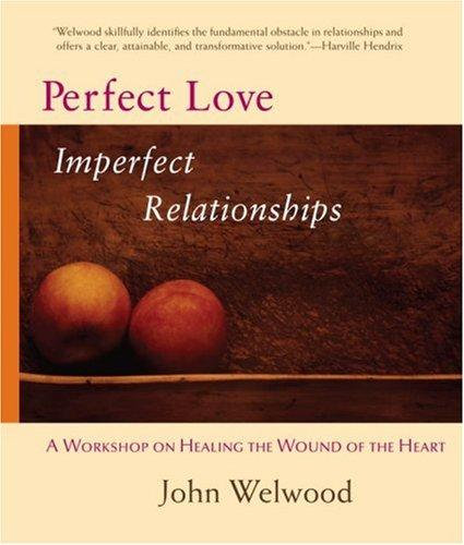 Download Perfect Love, Imperfect Relationships