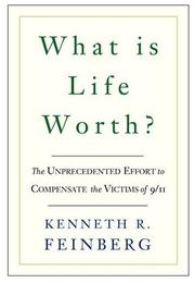 What Is Life Worth?: The Inside Story Of The 9/11 Fund And Its Efforts To Compensate Victims Of September 11Th PDF Download