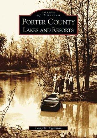 Porter County lakes and resorts by Larry G. Eggleston