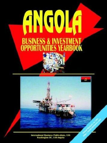Download Angola Business and Investment Opportunities Yearbook