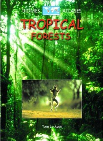 Download Tropical Forests (Biomes Atlases)