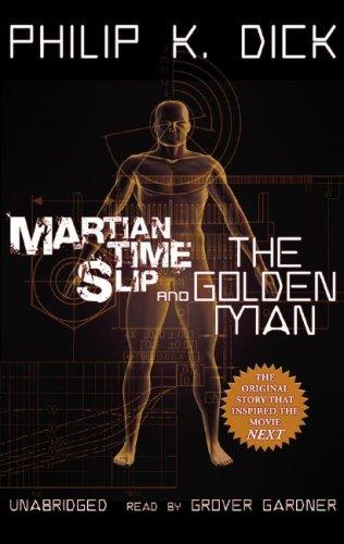 Martian Time-Slip and The Golden Man by Philip K. Dick