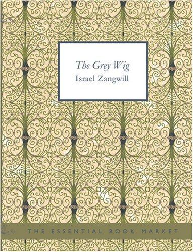 Download The Grey Wig (Large Print Edition)