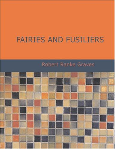 Fairies and Fusiliers (Large Print Edition)