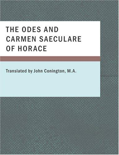 The Odes and Carmen Saeculare of Horace (Large Print Edition)