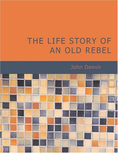 The Life Story of an Old Rebel (Large Print Edition)
