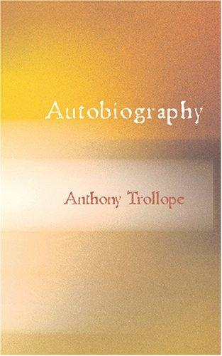 Download Autobiography of Anthony Trollope