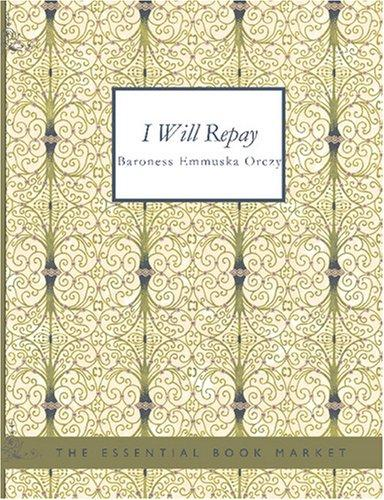 I Will Repay (Large Print Edition)