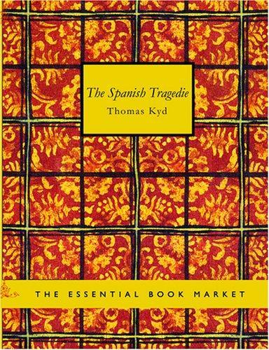 The Spanish Tragedie (Large Print Edition)