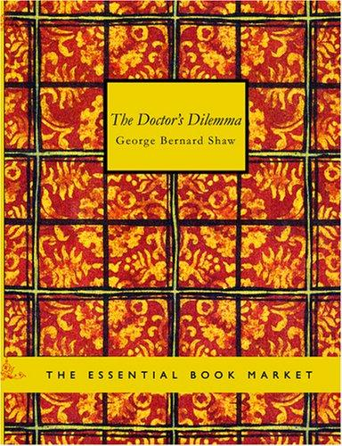 Download The Doctor\'s Dilemma (Large Print Edition)