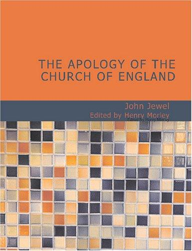 The Apology of the Church of England (Large Print Edition)