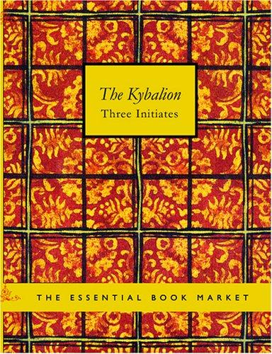 The Kybalion (Large Print Edition)