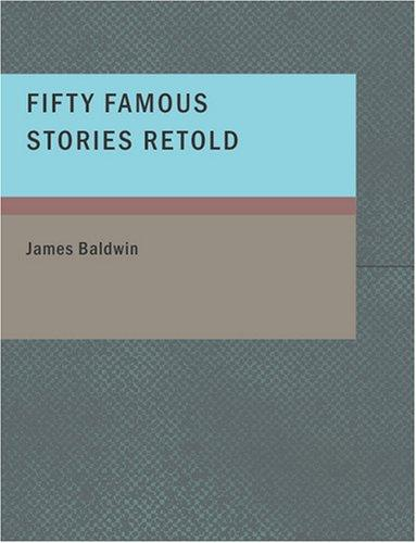 Fifty Famous Stories Retold (Large Print Edition)