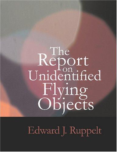 The Report on Unidentified Flying Objects (Large Print Edition)