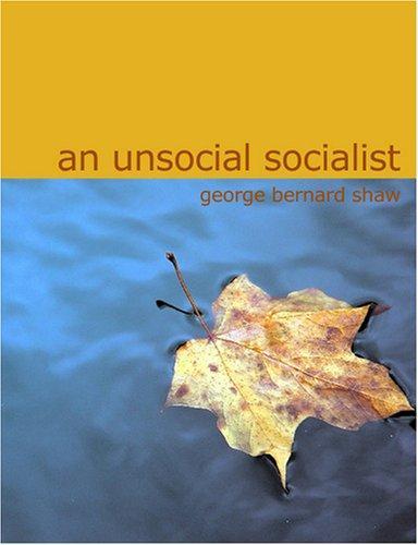 An Unsocial Socialist (Large Print Edition)