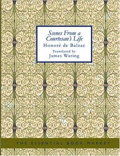 Download Scenes from a Courtesan\'s Life (Large Print Edition)