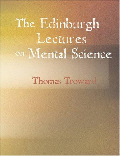 The Edinburgh Lectures on Mental Science (Large Print Edition)