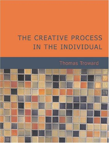 The Creative Process in the Individual (Large Print Edition)