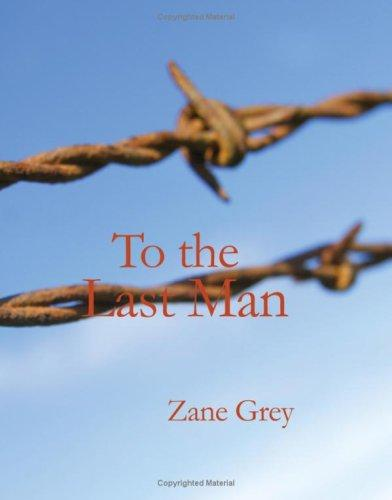 To the Last Man (Large Print Edition)