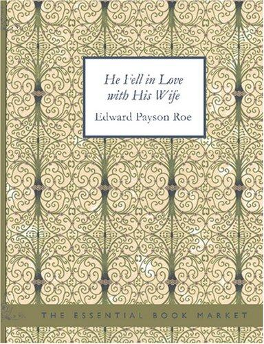 He Fell in Love with His Wife (Large Print Edition)