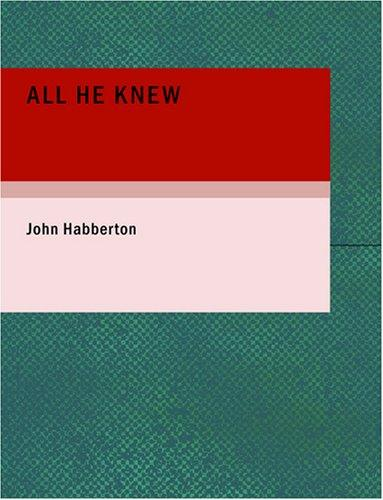 All He Knew (Large Print Edition)