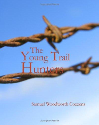 The Young Trail Hunters (Large Print Edition)