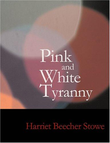 Download Pink and White Tyranny (Large Print Edition)