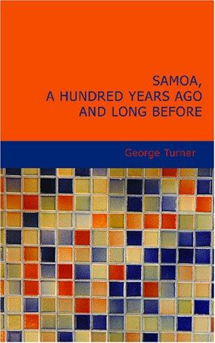 Samoa A Hundred Years Ago and Long Before