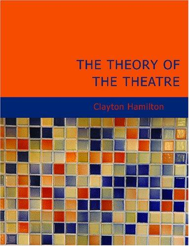 The Theory of the Theatre (Large Print Edition)