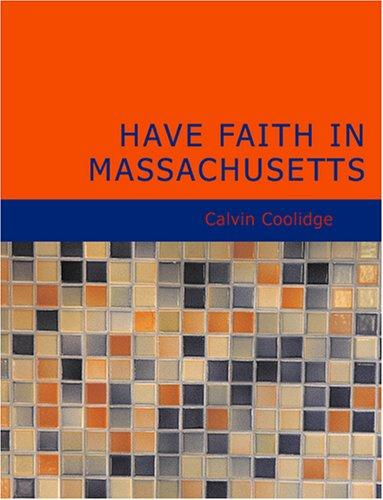 Have Faith in Massachusetts (Large Print Edition)