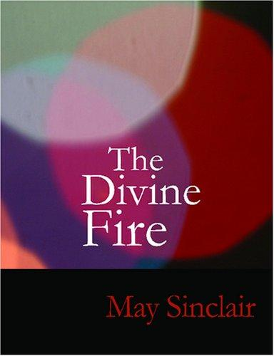 The Divine Fire (Large Print Edition)
