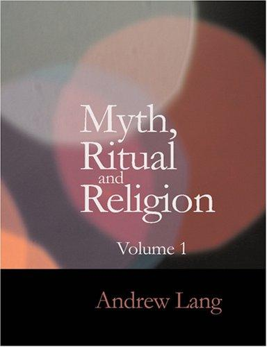 Download Myth Ritual and Religion Volume 1 (Large Print Edition)