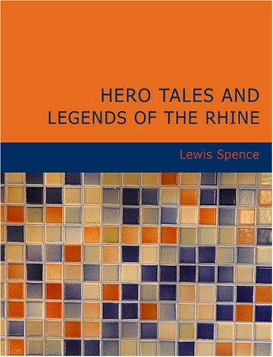 Hero Tales and Legends of the Rhine (Large Print Edition)