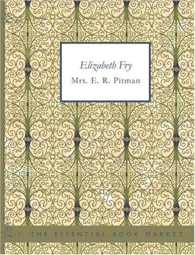 Elizabeth Fry (Large Print Edition)
