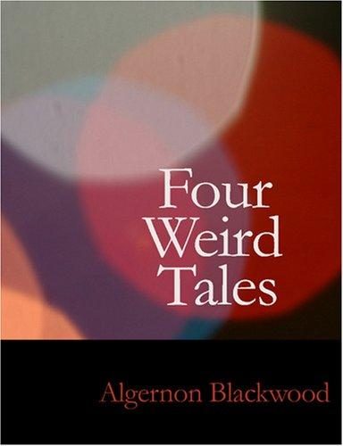 Four Weird Tales (Large Print Edition)
