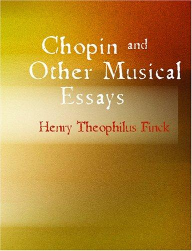Download Chopin and Other Musical Essays (Large Print Edition)