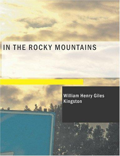 In the Rocky Mountains (Large Print Edition)