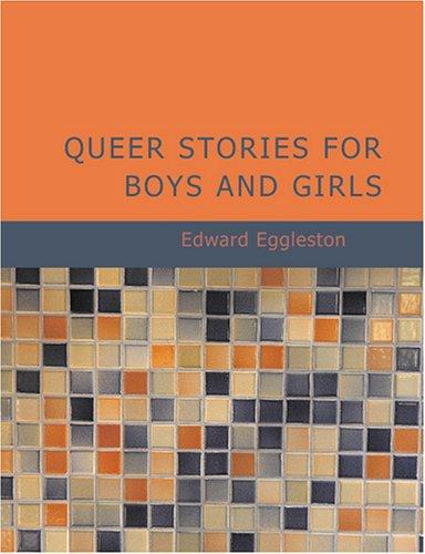 Queer Stories for Boys and Girls (Large Print Edition)