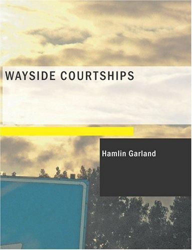Wayside Courtships (Large Print Edition)