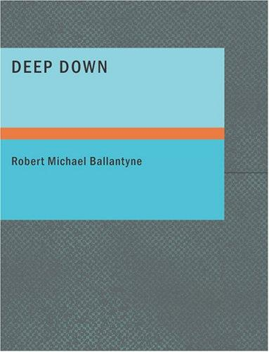 Download Deep Down (Large Print Edition)