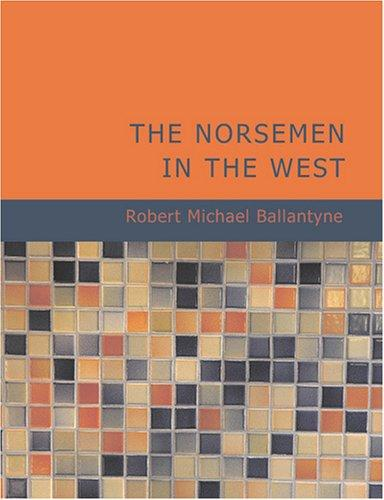 The Norsemen in the West (Large Print Edition)