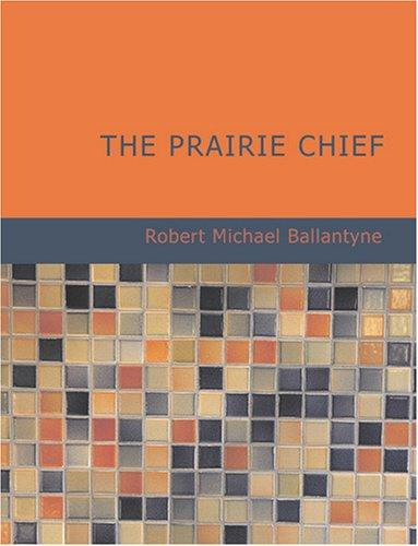 The Prairie Chief (Large Print Edition)