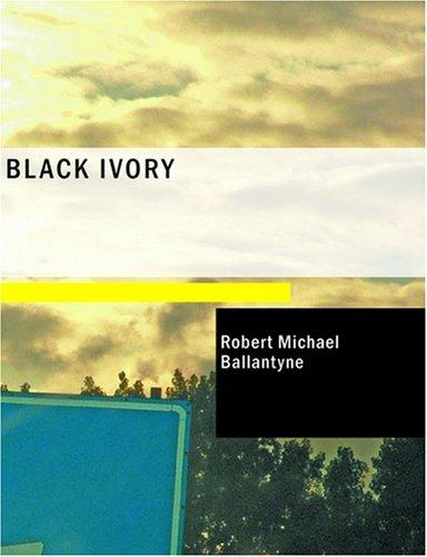 Download Black Ivory (Large Print Edition)