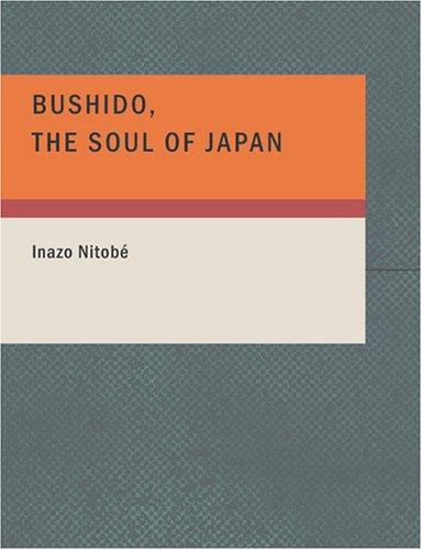 Bushido the Soul of Japan (Large Print Edition)
