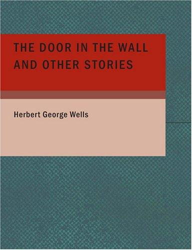 The Door in the Wall and Other Stories (Large Print Edition)
