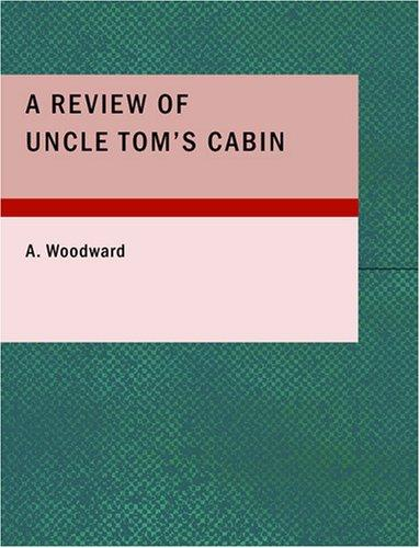 Download A Review of Uncle Tom's Cabin (Large Print Edition)